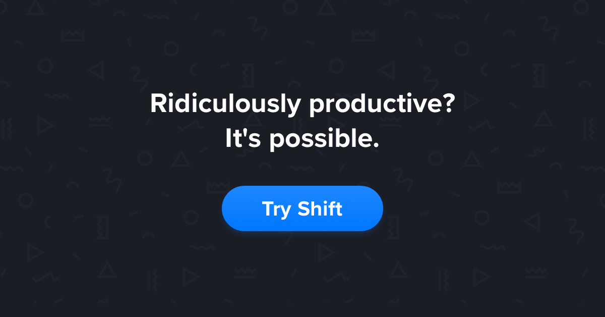 Shift - Apps & Extensions